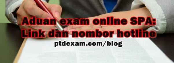 Aduan exam online SPA: Link dan nombor hotline