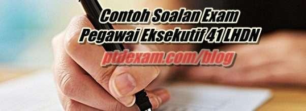 Contoh Soalan Exam Pegawai Eksekutif 41 LHDN