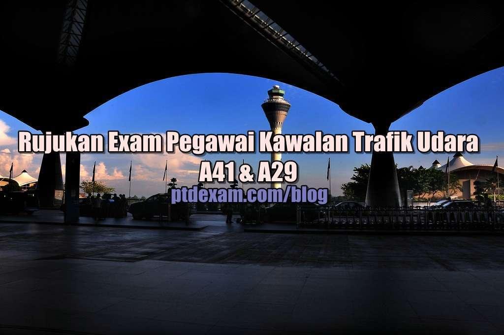 Rujukan Exam Pegawai Kawalan Trafik Udara A41 & A29