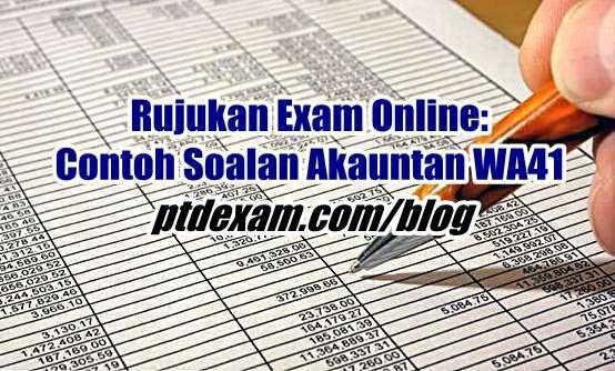 Rujukan Exam Online: Contoh Soalan Akauntan WA41 10 November 2017