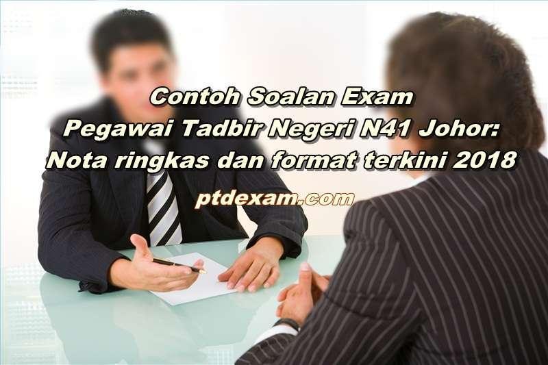 Contoh Soalan Exam Pegawai Tadbir Negeri N41 Johor: Nota ringkas dan format terkini 2018