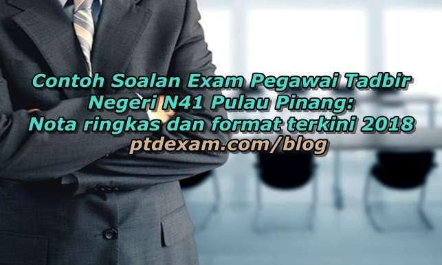 Contoh Soalan Exam Pegawai Tadbir Negeri N41 Pulau Pinang: Nota ringkas dan format terkini 2018