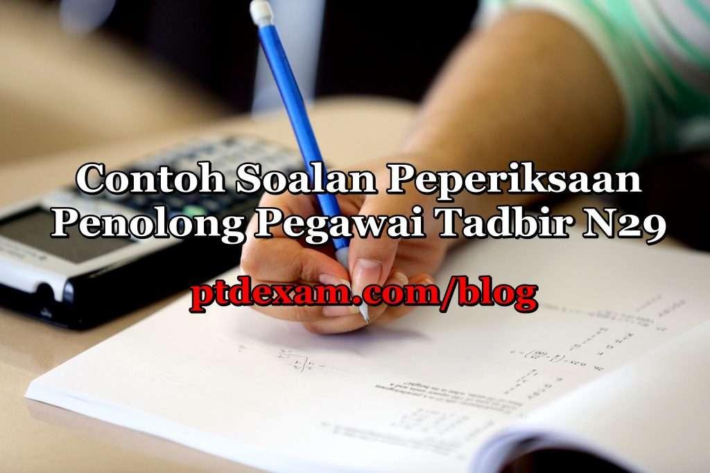 Contoh Soalan Peperiksaan Penolong Pegawai Tadbir N29